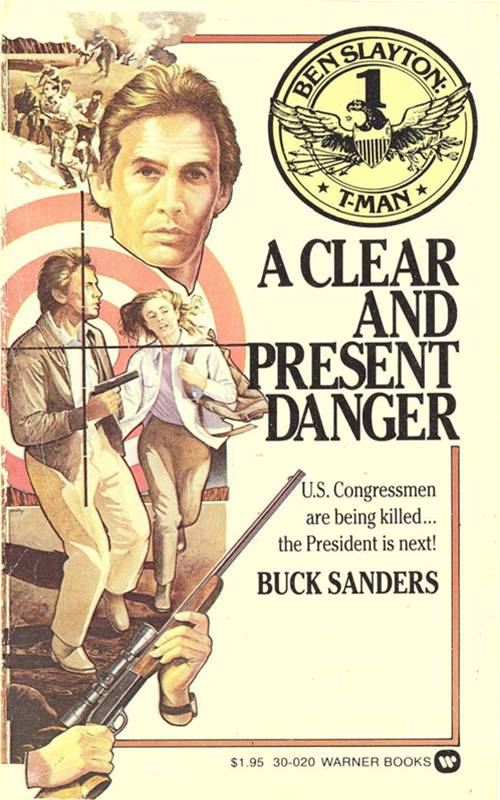 Ben Slayton, T-Man: A Clear and Present Danger - Book #1 By: Buck Sanders