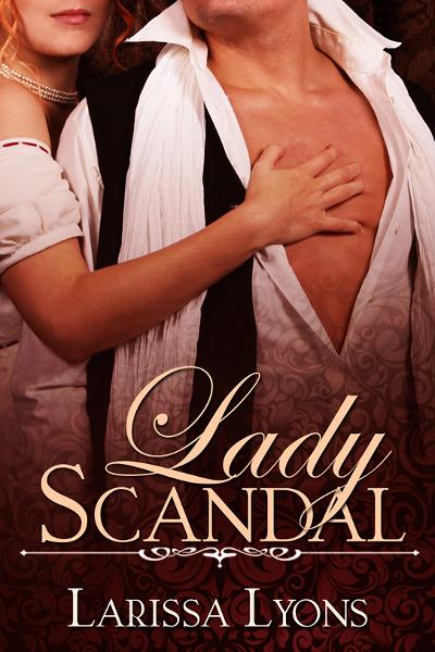 Lady Scandal (A Fun & Sexy Regency Romance)