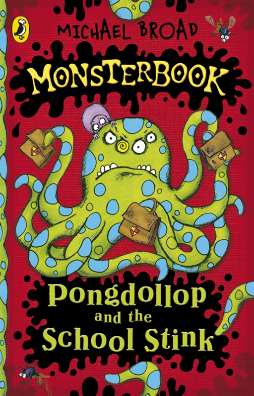 Monsterbook: Pongdollop and the School Stink By: Michael Broad