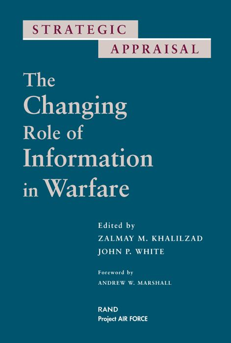 Strategic Appraisal: The Changing Role of Information in Warfare