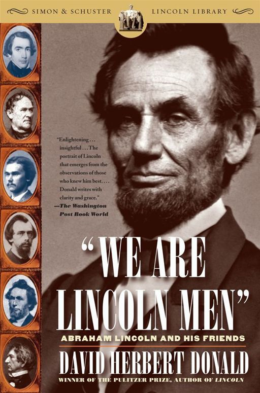 We Are Lincoln Men By: David Herbert Donald