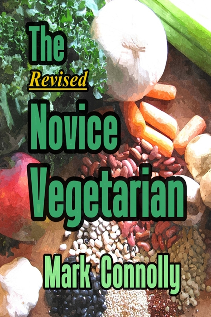 The Revised Novice Vegetarian By: Mark Connolly