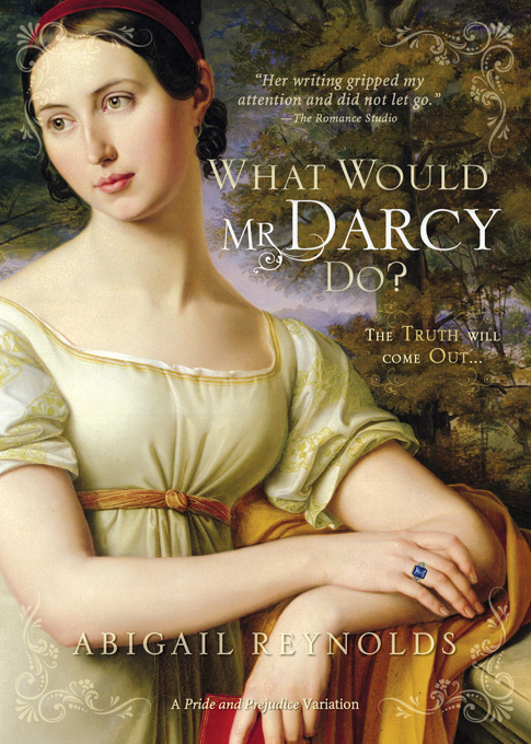 What Would Mr. Darcy Do? By: Abigail Reynolds