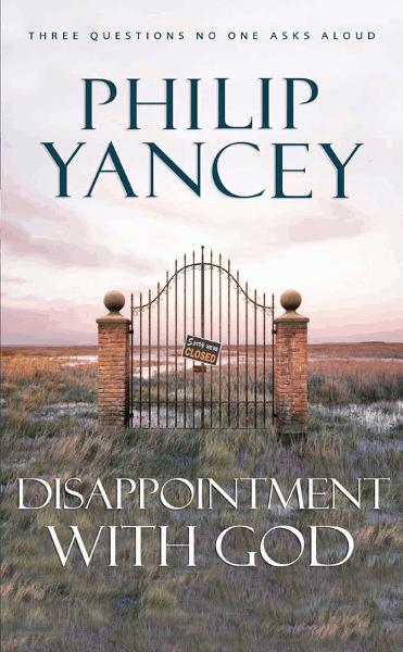 Disappointment with God By: Philip   Yancey