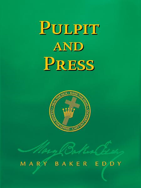 Pulpit and Press (Authorized Edition) By: Mary Baker Eddy