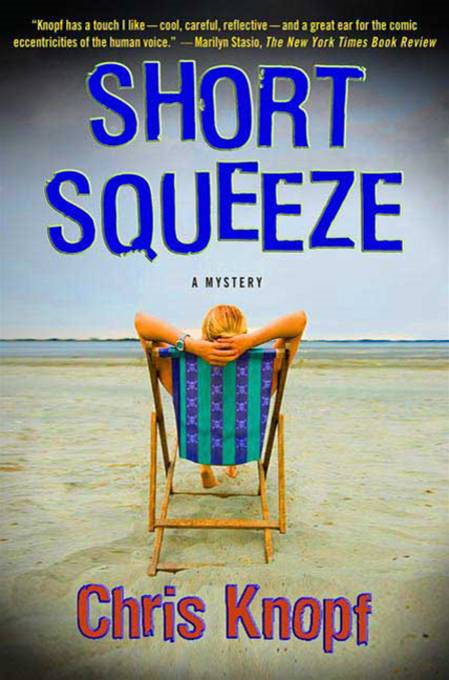 Short Squeeze By: Chris Knopf