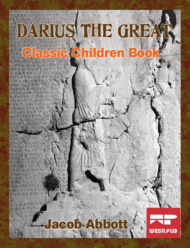 Darius the Great By: Jacob Abbott