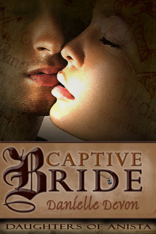 Captive Bride By: Danielle Devon