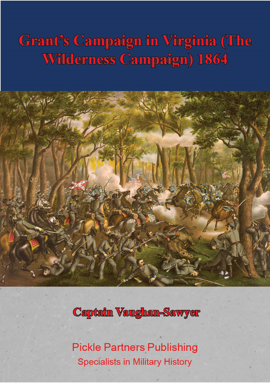 Grant's Campaign in Virginia (The Wilderness Campaign) 1864