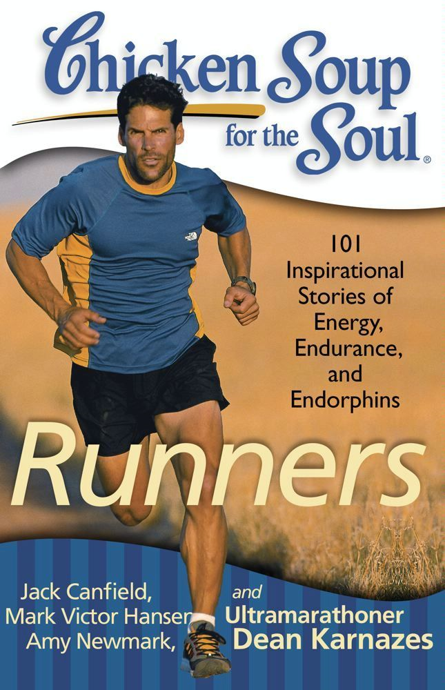 Chicken Soup for the Soul: Runners By: Amy Newmark,Jack Canfield,Mark Victor Hansen