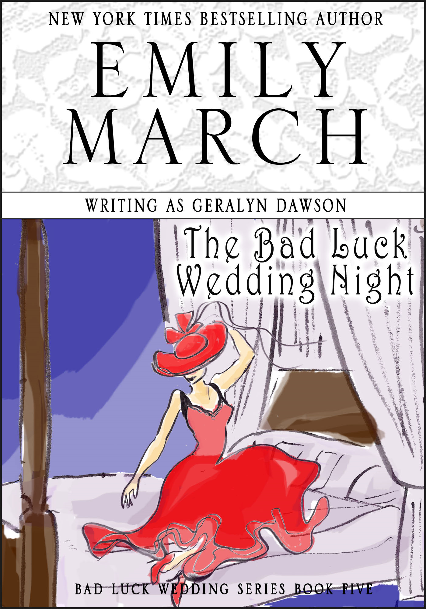 The Bad Luck Wedding Night By: Emily March,Geralyn Dawson