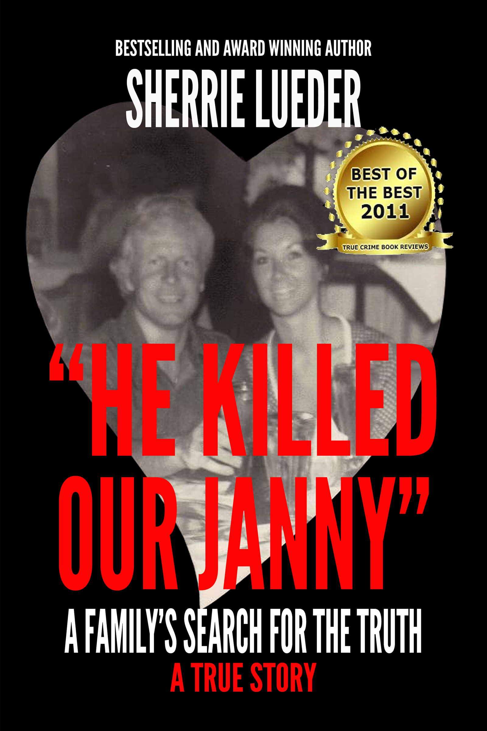 """He Killed Our Janny: "" A Family's Search for the Truth"