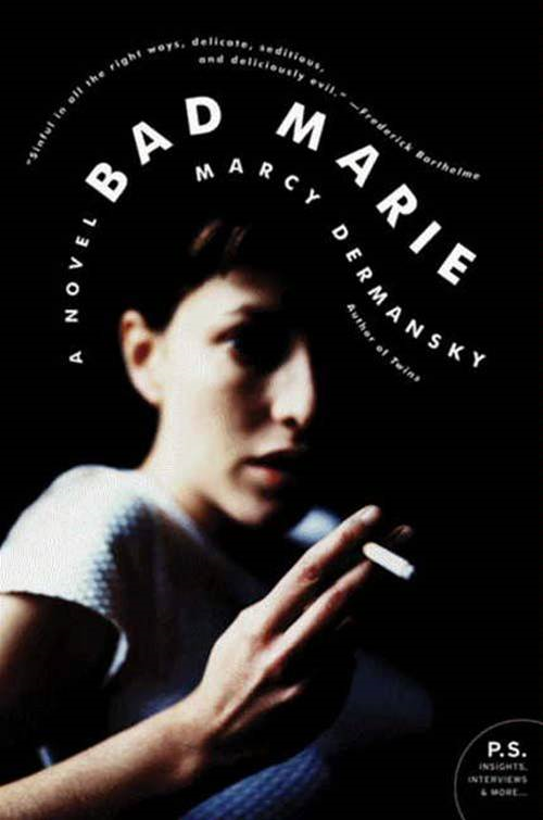 Bad Marie By: Marcy Dermansky