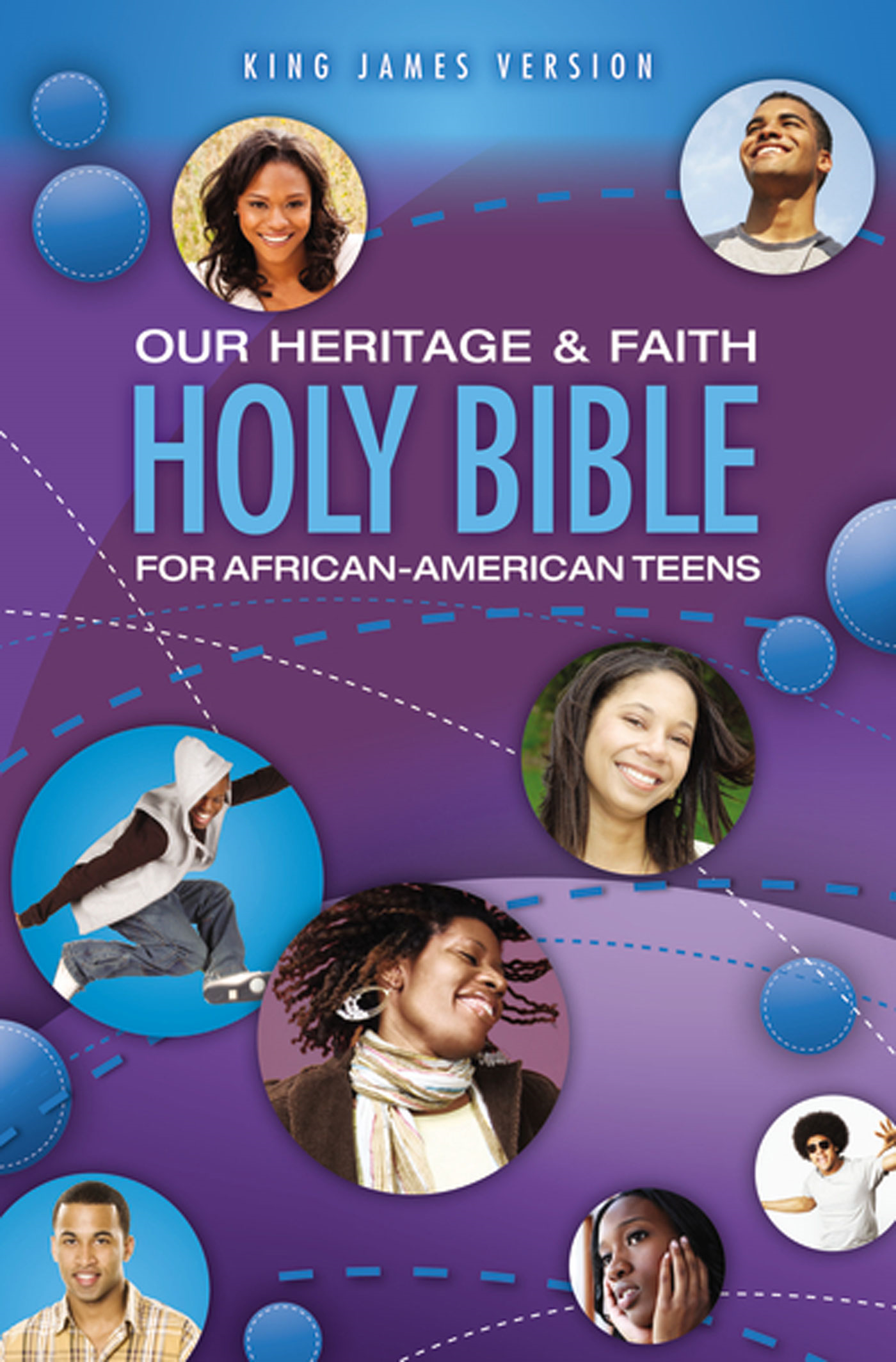 Our Heritage and Faith Holy Bible for African-American Teens, KJV By: Cheryl and Wade   Hudson