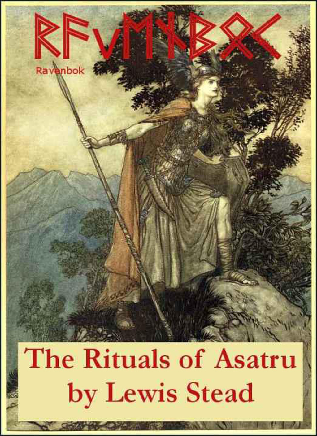 Ravenbok, The Rituals Of Asatru (Norse Paganism) By: Lewis Stead
