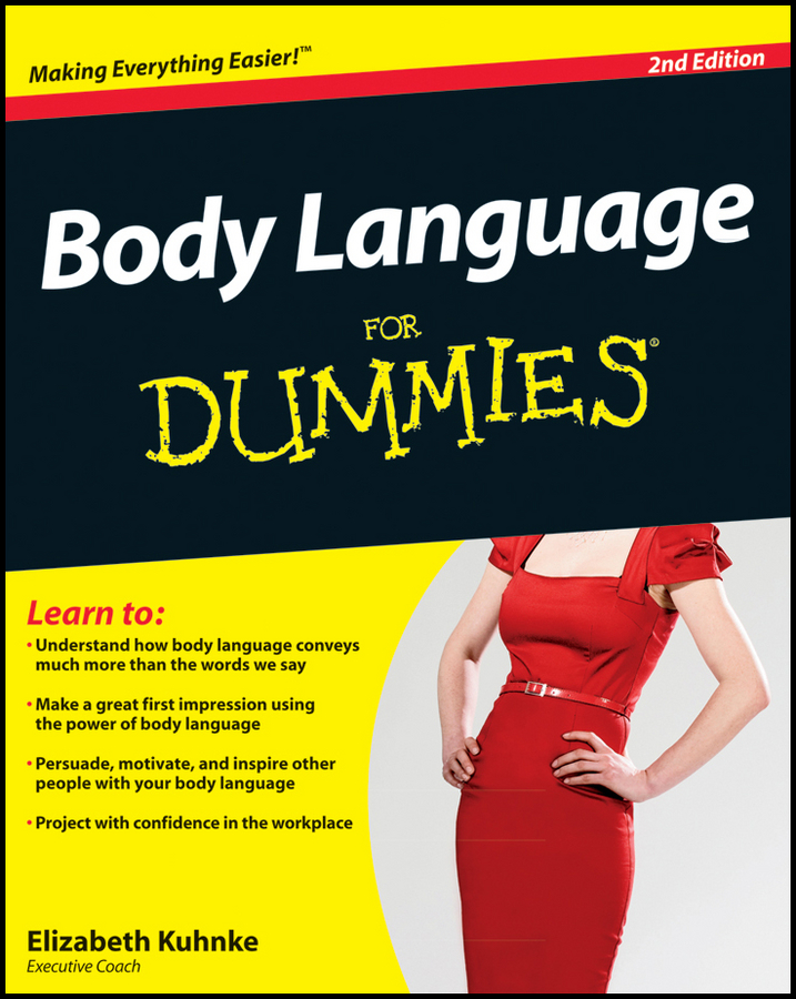 Body Language For Dummies By: Elizabeth Kuhnke