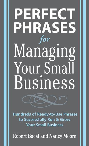 Perfect Phrases for Managing Your Small Business
