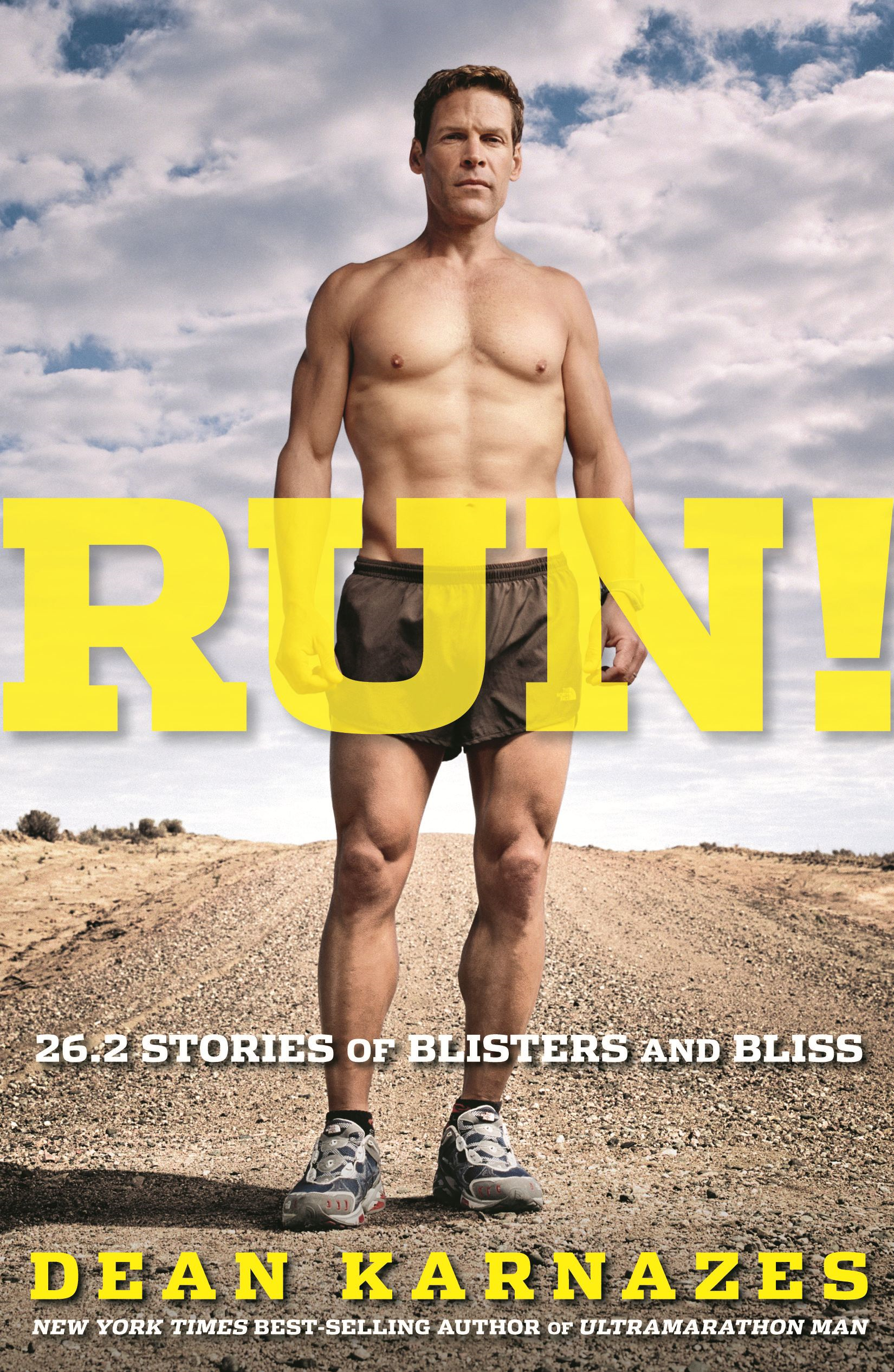 Run!: 26.2 Stories of Blisters and Bliss By: Dean Karnazes