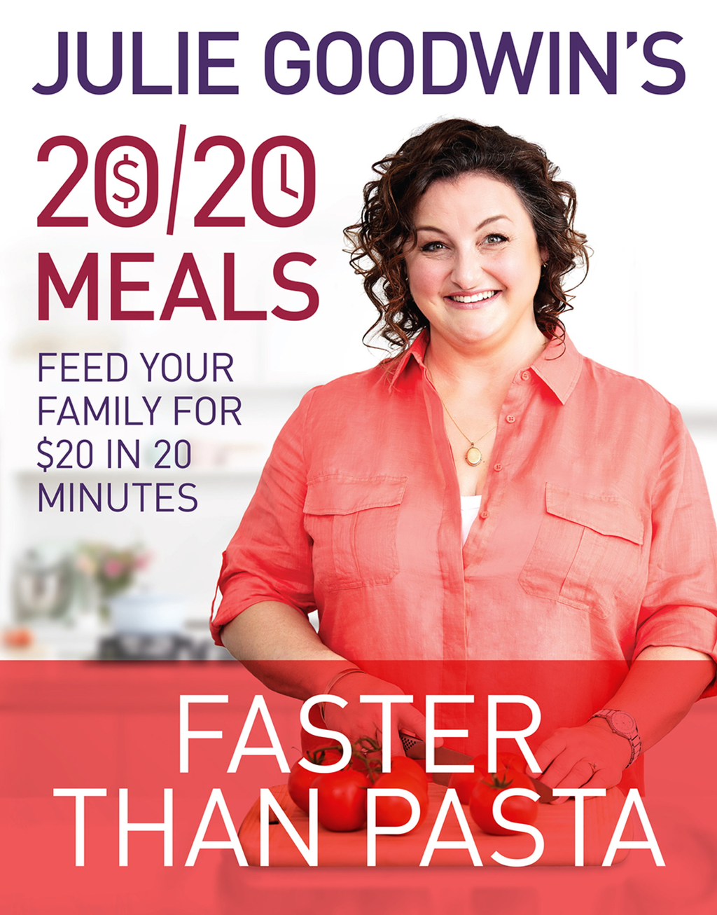 Julie Goodwin's 20/20 Meals: Faster than Pasta