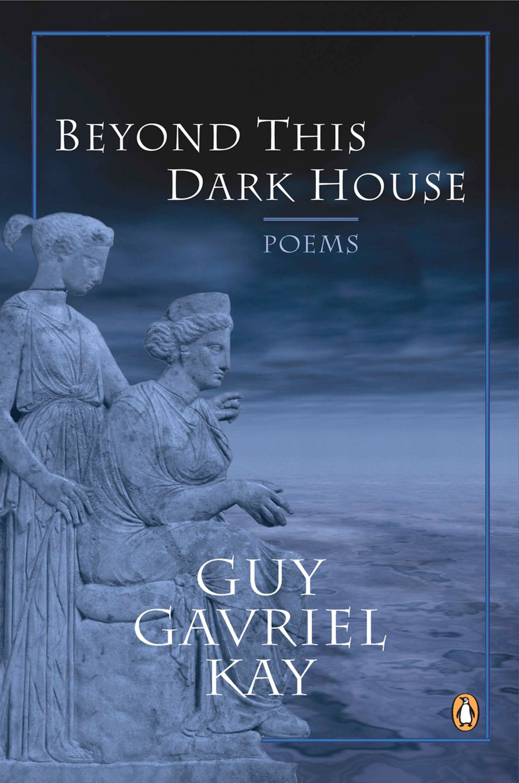 Beyond This Dark House By: Guy Gavriel Kay