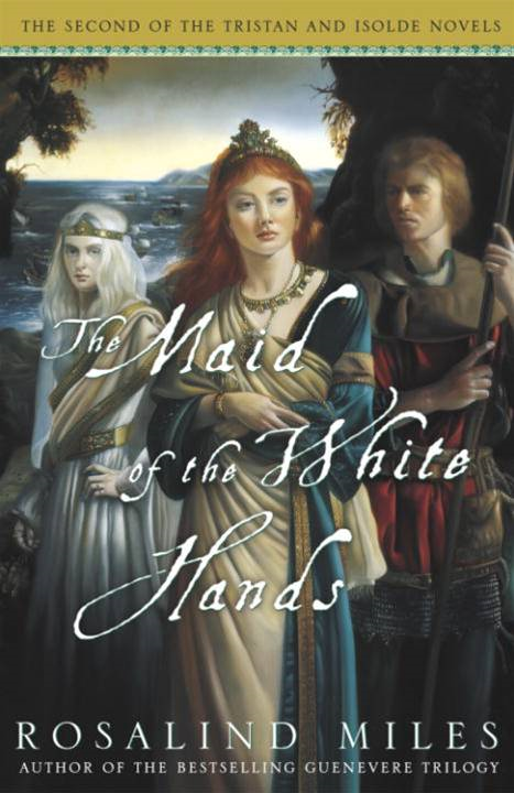 The Maid of the White Hands By: Rosalind Miles