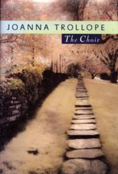 The Choir By: Joanna Trollope