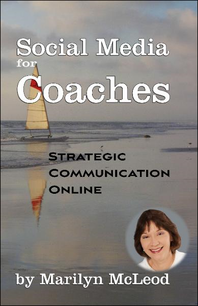 Social Media for Coaches: Strategic Communication Online By: Marilyn McLeod