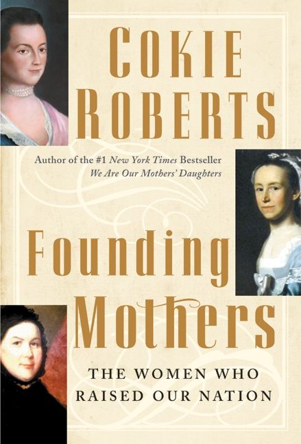 Founding Mothers By: Cokie Roberts