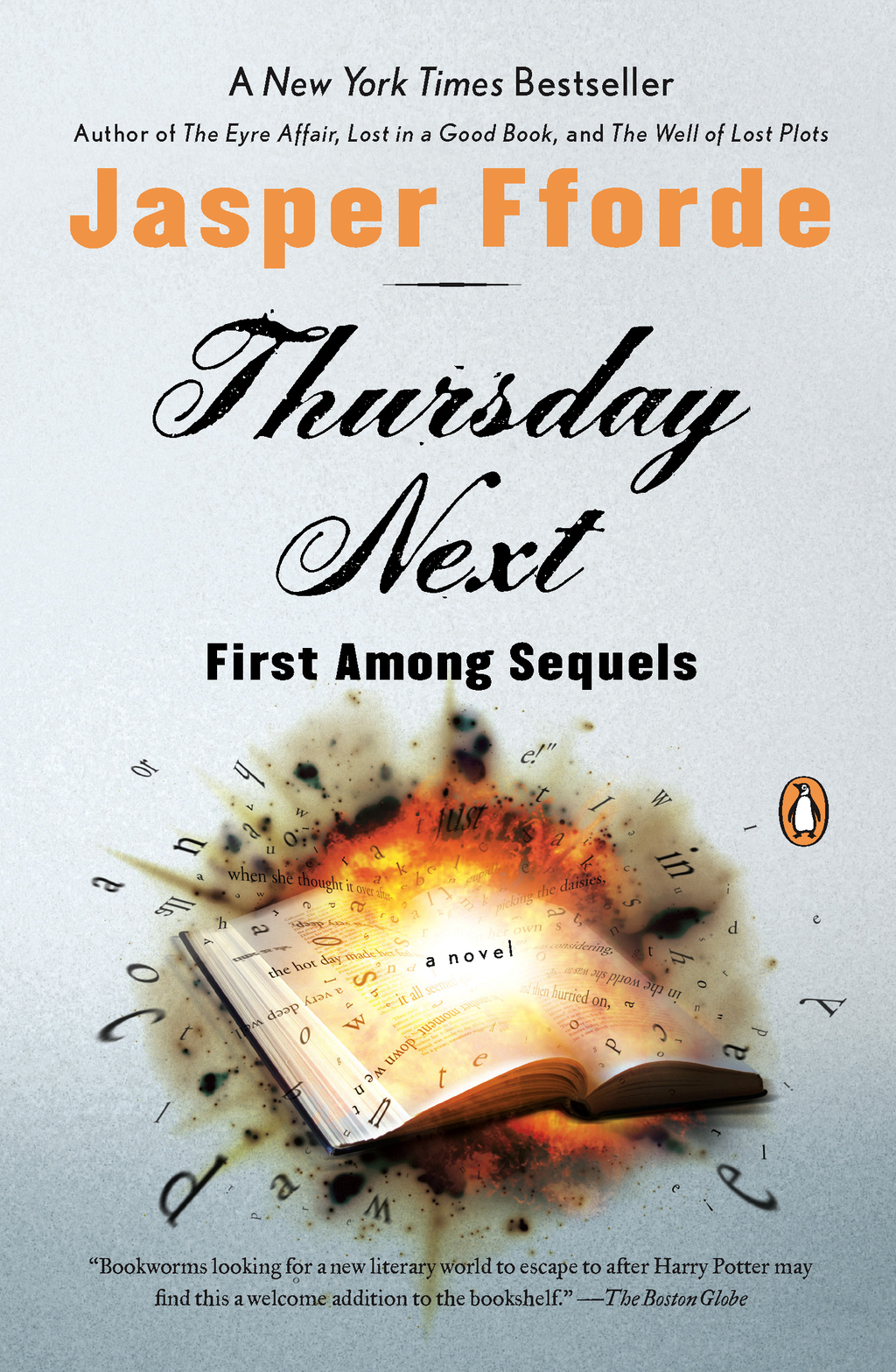 Thursday Next: First Among Sequels: A Thursday Next Novel By: Jasper Fforde
