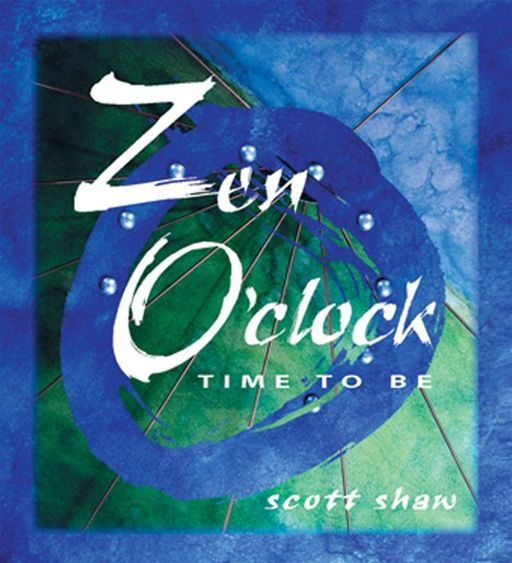 Zen O'Clock: Time To Be