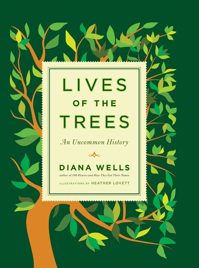 Lives of the Trees By: Diana Wells