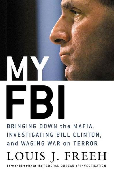 My FBI By: Louis J. Freeh
