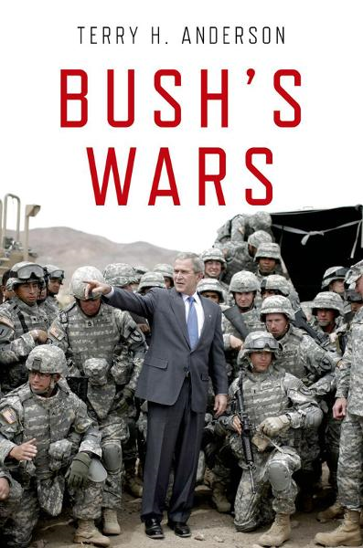 Bush's Wars By: Terry H. Anderson