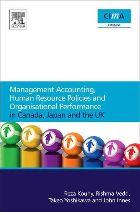 MANAGEMENT ACCOUNTING, HUMAN RESOURCE MANAGEMENT AND ORGANISATIONAL PERFORMANCE IN CANADA, JAPAN AND THE UK