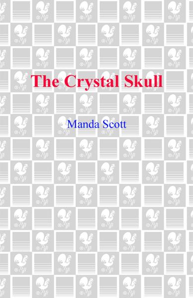 The Crystal Skull By: Manda Scott