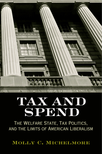 Tax and Spend By: Molly C. Michelmore
