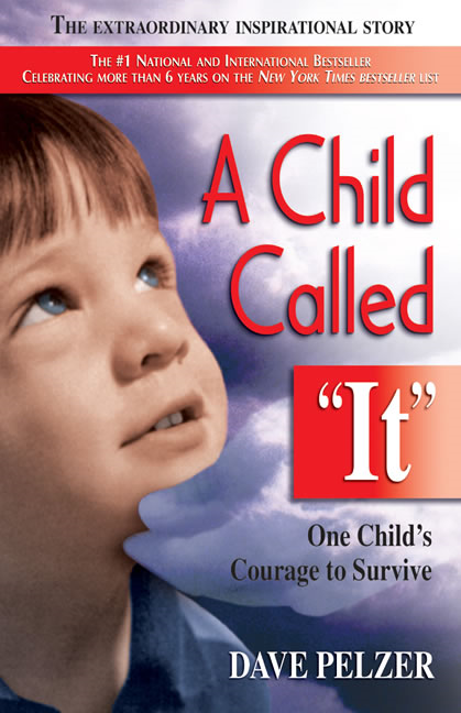 A Child Called It: One Child's Courage to Survive By: Dave Pelzer