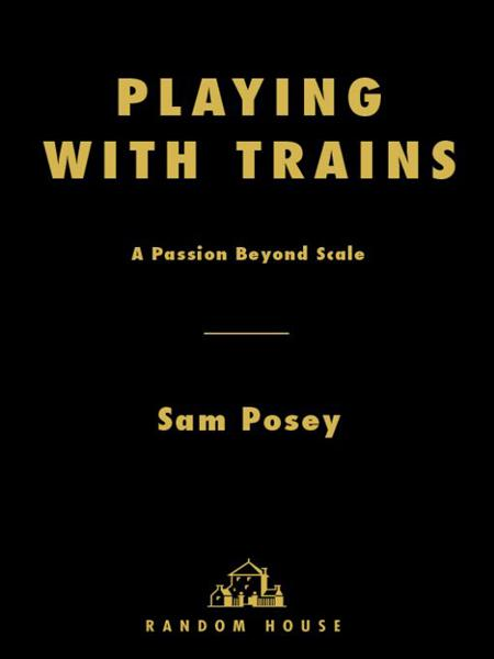 Playing with Trains By: Sam Posey