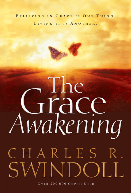 The Grace Awakening By: Charles Swindoll