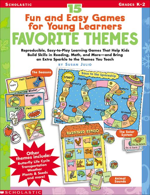 15 Fun & Easy Games for Young Learners: Favorite Themes: Reproducible, Easy-to-Play Learning Games That Help Kids Build Skills in Reading, Math, and M