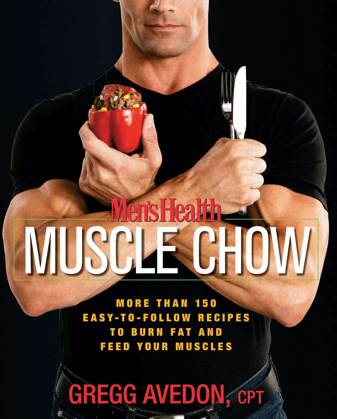 Men's Health Muscle Chow By: Gregg Avedon