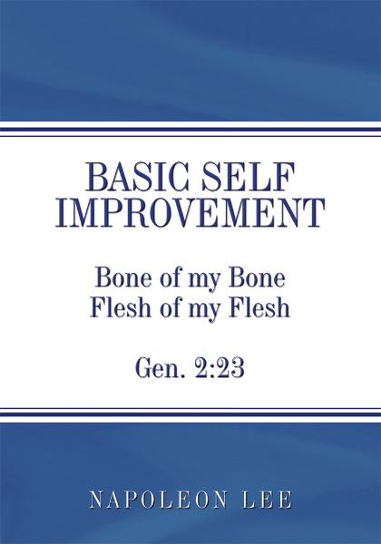 Basic Self Improvement By: Napoleon Lee