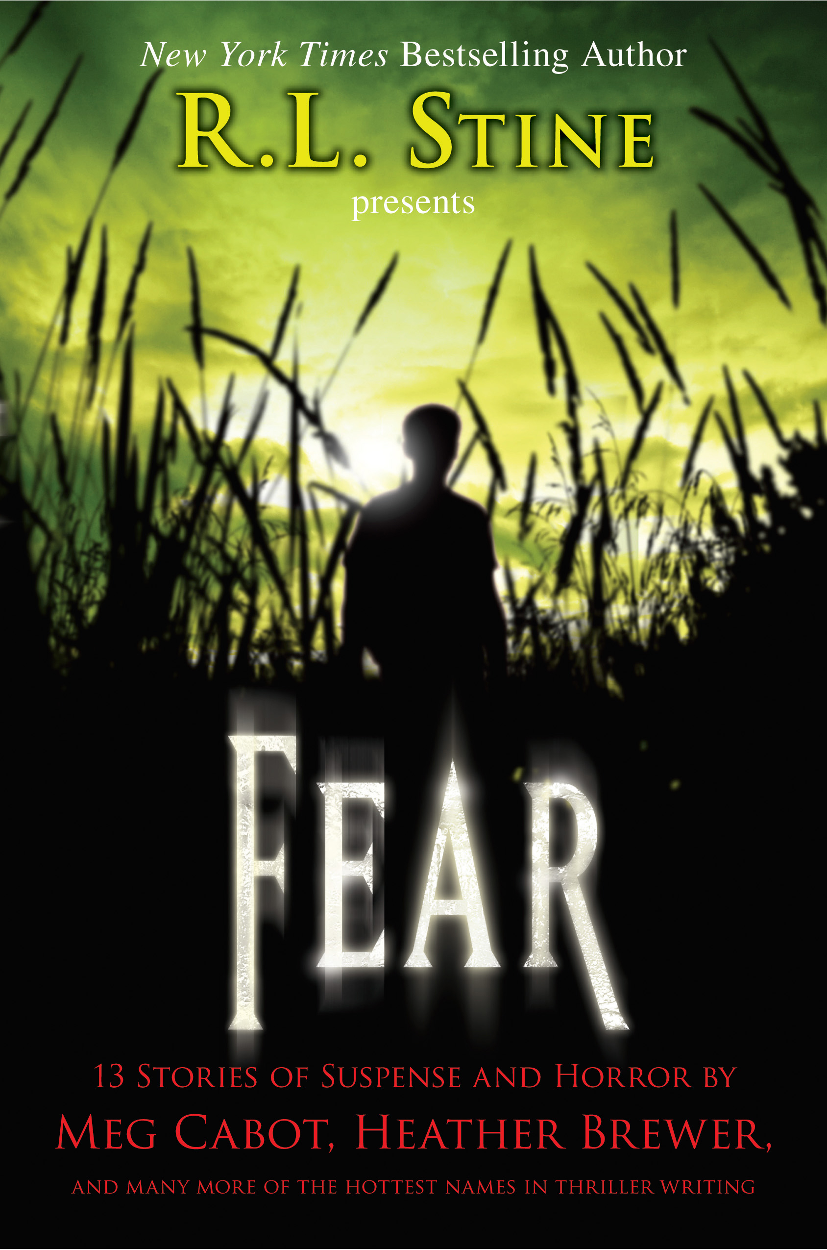 Fear: 13 Stories of Suspense and Horror: 13 Stories of Suspense and Horror By: International Thrillr eWriters Assoc.