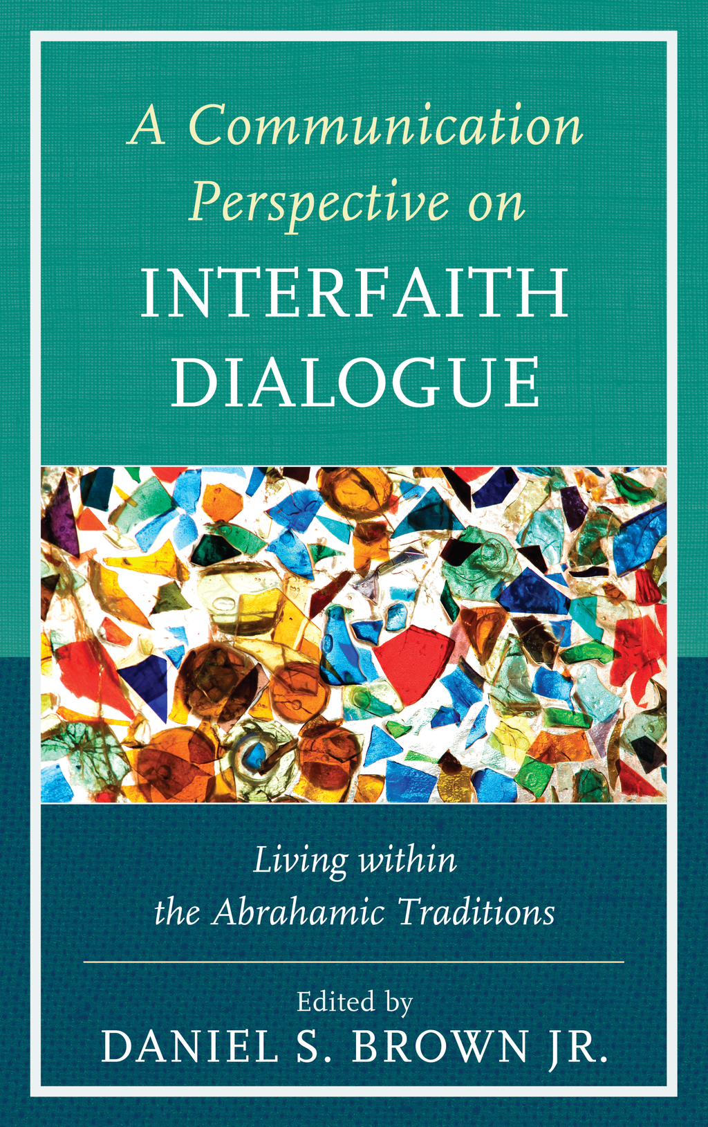 A Communication Perspective on Interfaith Dialogue