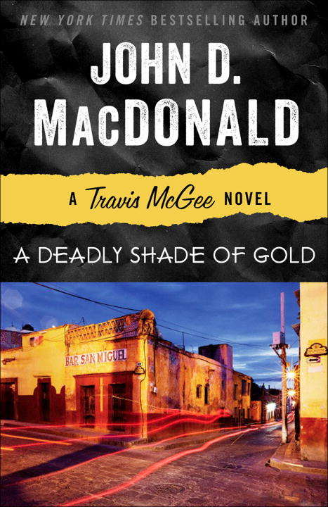 A Deadly Shade of Gold By: John D. MacDonald