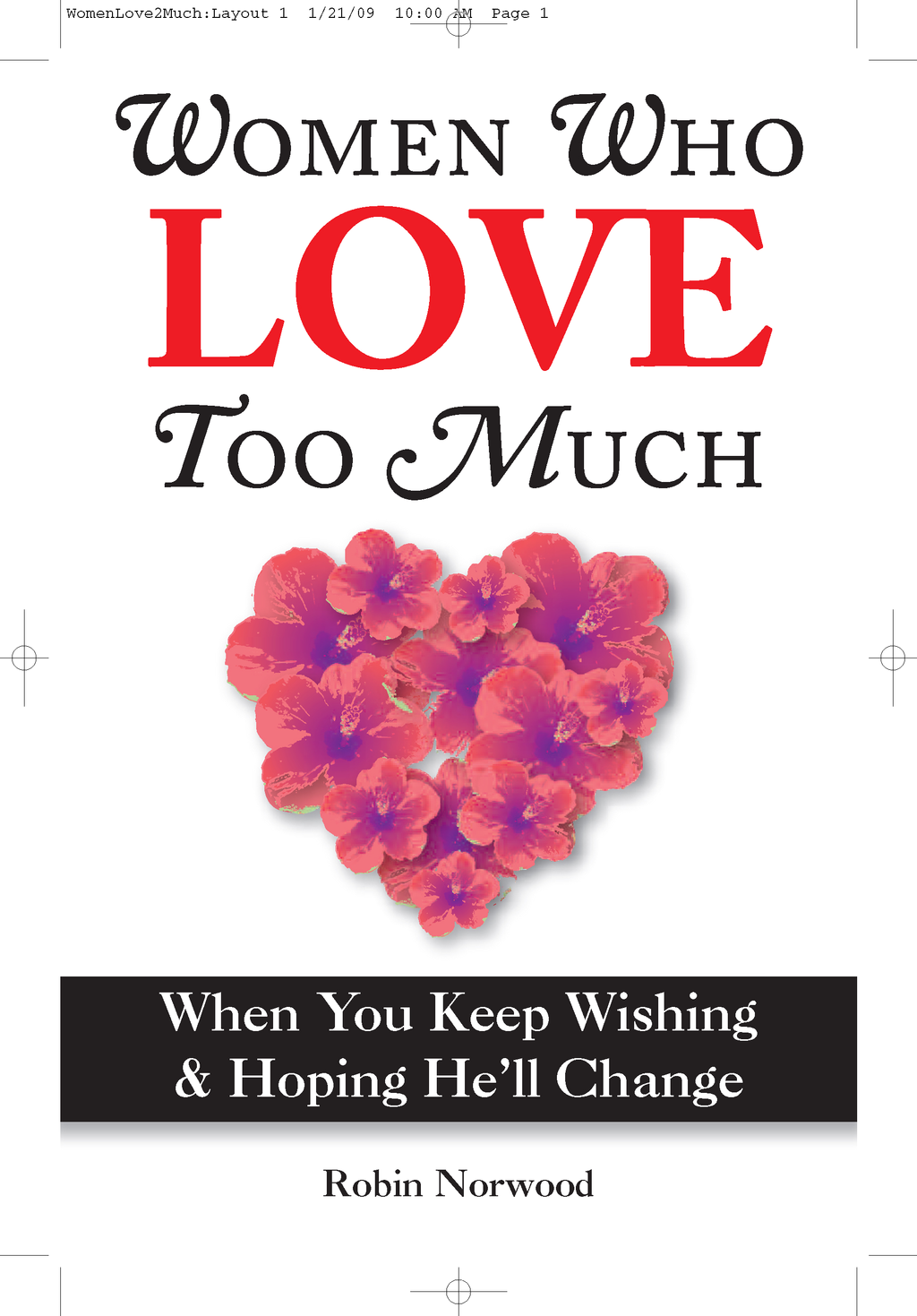 Women Who Love Too Much By: Robin Norwood