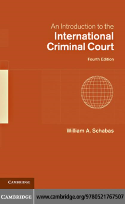 An Introduction to the International Criminal Court By: Schabas, William A.