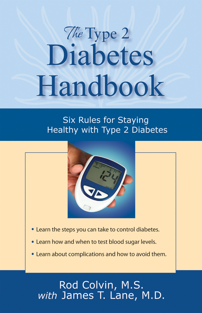 The Type 2 Diabetes Handbook: Six Rules for Staying Healthy with Type 2 Diabetes