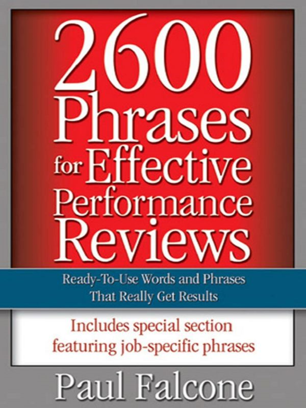 2600 Phrases for Effective Performance Reviews By: Paul FALCONE