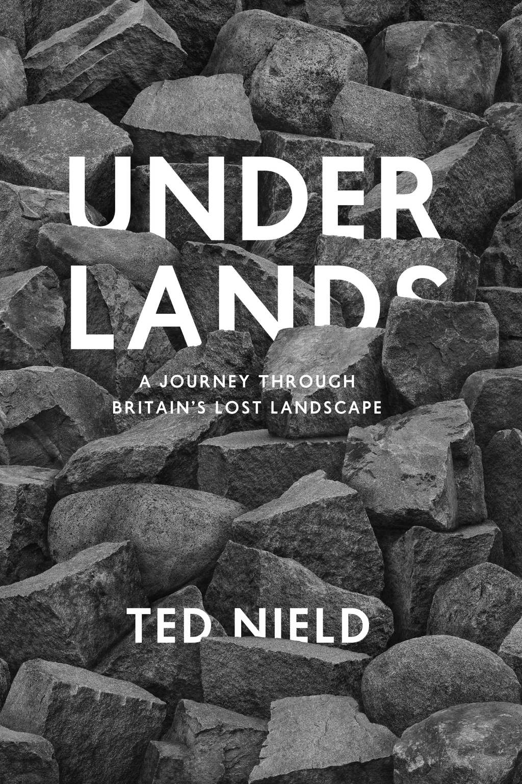 Underlands A Journey Through Britain?s Lost Landscape